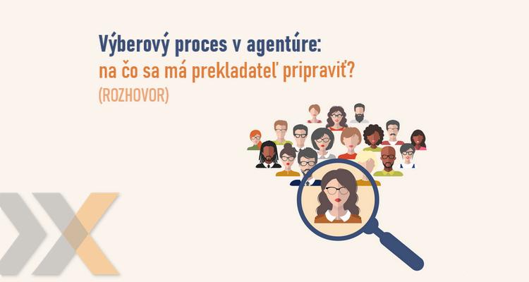 ako prebieha výberový proces na prácu prekladateľa v prekladateľskej agentúre