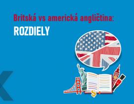 Rozdiely medzi britskou a americkou angličtinou