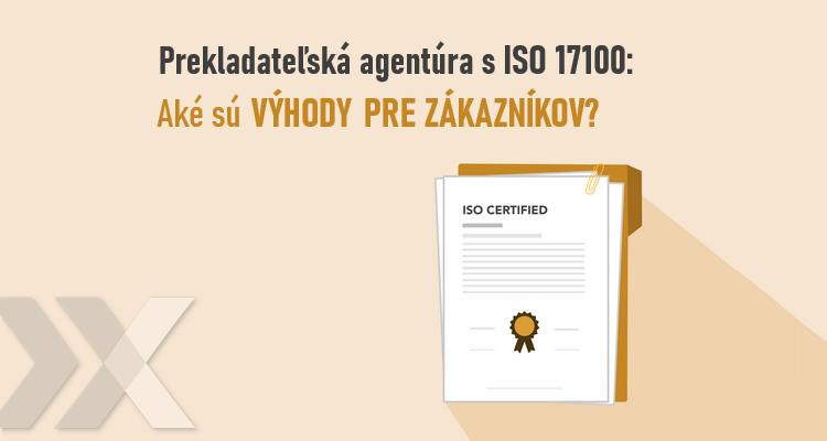 ISO 17100 a ISO 9001 certifikáty, prekladateľská agentúra